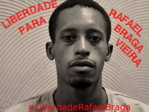 """Freedom for Rafael Vieira Braga"""