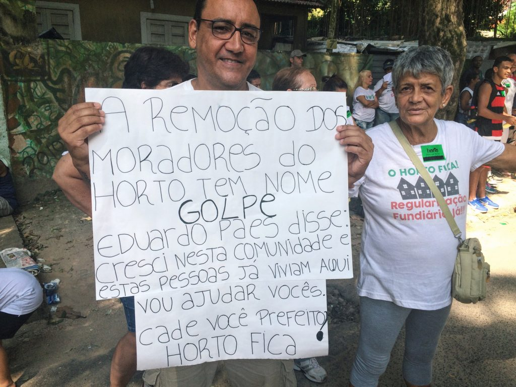 """""""The removal of Horto residents has a name: COUP. [Mayor] Eduardo Paes said: 'When I was growing up this community and these people already lived here. I am going to help them.' Where are you Eduardo Paes?"""""""