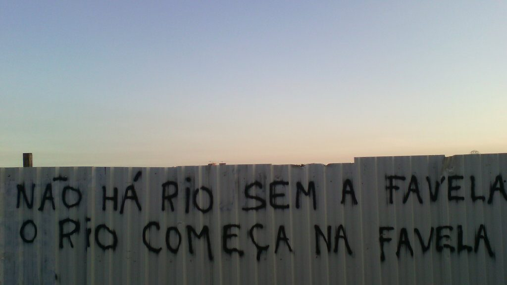 """There is no Rio without the favela. Rio begins in the favela"""