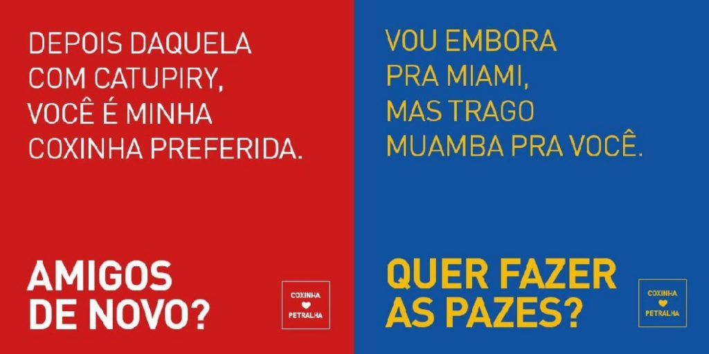 """After the one with cream cheese, you're my favorite coxinha. Friends again?"" ""I'm going to Miami but I'll bring back a souvenir for you. Let's make up?"" Meme on political divisions among friends in Brazil"