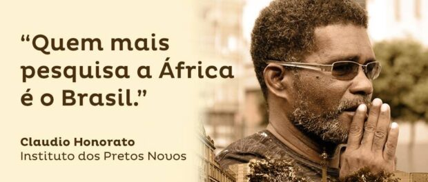 """Brazil is where Africa is most researched."" - Claudio Honorato, New Blacks Institute (IPN)"