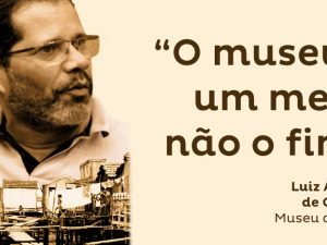 """The museum is the means, not the end."" - Luiz Antonio de Oliveira, Maré Museum"