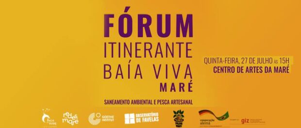 """Baía Viva"" (Living Bay) Mobile Forum in Maré: Environmental Sanitation and Artisanal Fishing"
