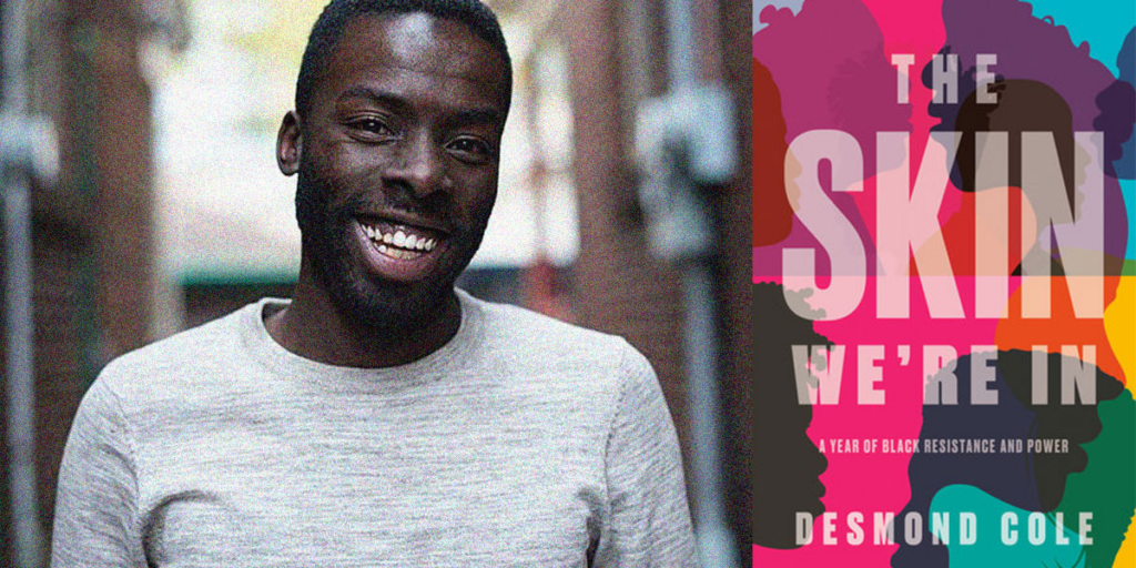 The Skin We're In is a nonfiction book by Desmond Cole.