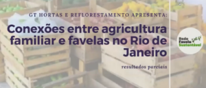 """Presentation of preliminary results of the research """"Connections between family farming and favelas in Rio de Janeiro."""""""