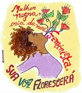 The poster reads 'A black woman from Maré, a feminist. Your voice will blossom!' Illustration by: @sirlanney